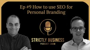 Strictly business Ep9 Andrew & James discuss SEO for personal brand branding