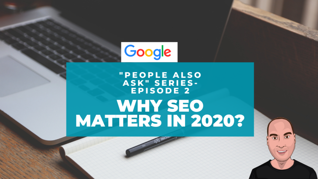 Why SEO Matters in 2020