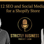Strictly business Ep12 seo & social media tips for shopify